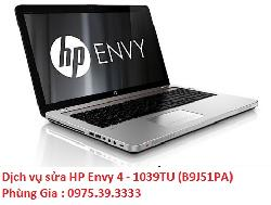 Dịch vụ sửa HP Envy 4 - 1039TU (B9J51PA) giá rẻ lấy ngay