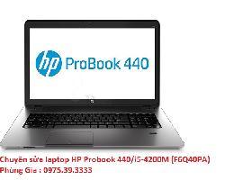 Chuyên sửa laptop HP Probook 440/i5-4200M (F6Q40PA) lấy ngay uy tín