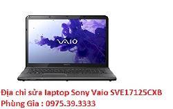 Địa chỉ sửa laptop Sony Vaio SVE17125CXB uy tín lấy ngay