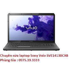 Chuyên sửa laptop Sony Vaio SVE1413BCXB giá rẻ uy tín