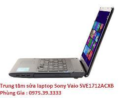 Trung tâm sửa laptop Sony Vaio SVE1712ACXB uy tín lấy ngay
