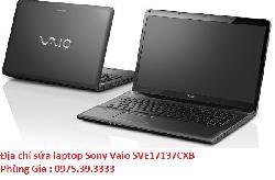Địa chỉ sửa laptop Sony Vaio SVE17137CXB giá rẻ uy tín