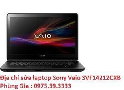 Địa chỉ sửa laptop Sony Vaio SVF14212CXB lấy ngay giá rẻ