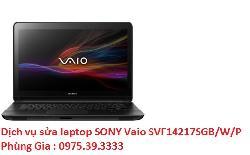 Dịch vụ sửa laptop SONY Vaio SVF14217SGB/W/P uy tín lấy ngay