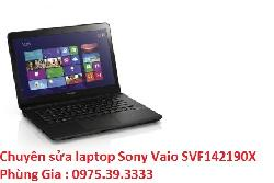 Chuyên sửa laptop Sony Vaio SVF142190X uy tín giá rẻ